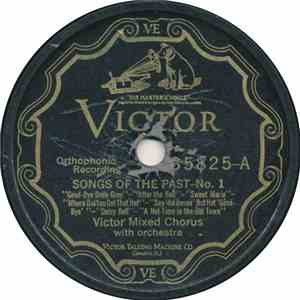 Victor Mixed Chorus - Songs Of The Past - No. 1 / Songs Of The Past - No. 2 mp3 play