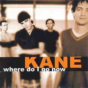 Kane  - Where Do I Go Now mp3 play