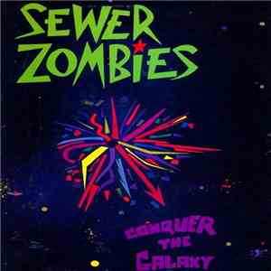 Sewer Zombies - Conquer The Galaxy mp3 play