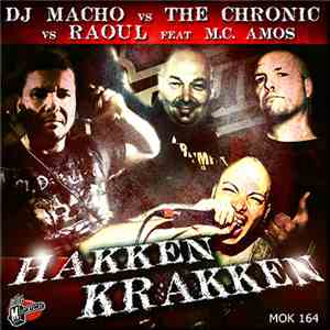 DJ Macho vs The Chronic vs Raoul  Feat MC Amos - Hakken Krakken mp3 play