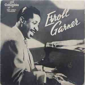 Erroll Garner With John Simmons - Shadow Wilson - I'm In The Mood For Love / Play, Piano, Play / Body And Soul / I Cover The Waterfront / Indiana / The Way You Look Tonight / Spring Is Here / When You're Smiling mp3 play
