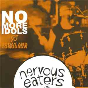 Nervous Eaters - No More Idols / Today And Tomorrow mp3 play