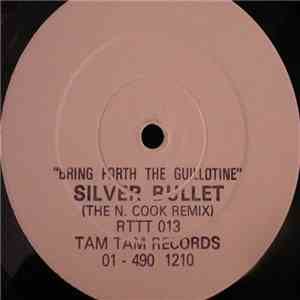 Silver Bullet - Bring Forth The Guillotine (The N. Cook Remix) mp3 play