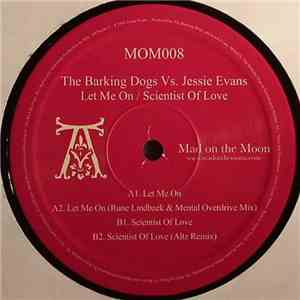 The Barking Dogs vs. Jessie Evans - Let Me On / Scientist Of Love mp3 play