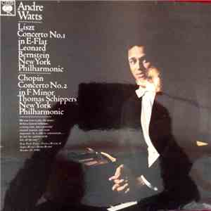 Andre Watts, Liszt, Leonard Bernstein, New York Philharmonic, Chopin, Thomas Schippers - Concerto No. 1 In E Flat / Concerto No. 2 In F Minor mp3 play