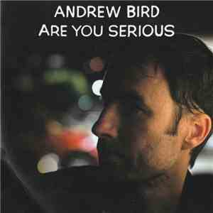 Andrew Bird - Are You Serious mp3 play
