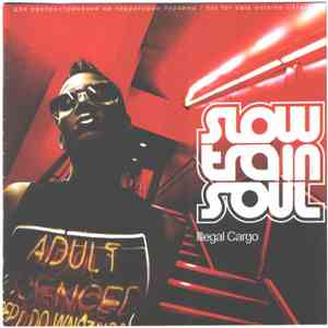 Slow Train Soul - Illegal Cargo mp3 play