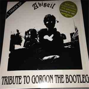 Abigail  - Tribute To Gorgon The Bootleg mp3 play