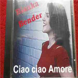 Bianka Bender - Ciao Ciao Amore mp3 play