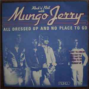 Mungo Jerry - All Dressed Up And No Place To Go mp3 play