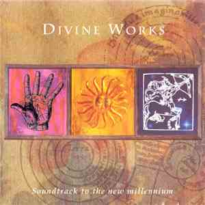 Divine Works - Soundtrack To The New Millennium mp3 play