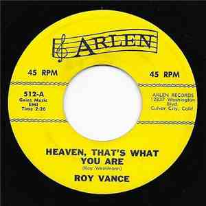 Roy Vance - Heaven, Thats What You Are / I'll Bet It's You
