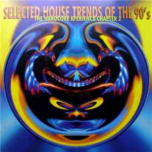 Various - Selected House Trends Of The 90's: The Hardcore Xperience Chapter 2 mp3 play