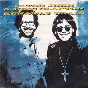 Elton John & Eric Clapton - Runaway Train mp3 play