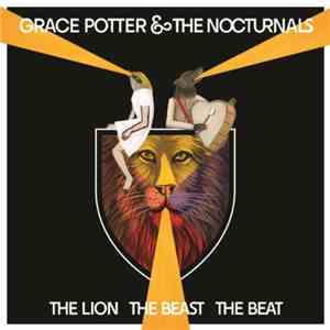 Grace Potter & The Nocturnals - The Lion The Beast The Beat mp3 play